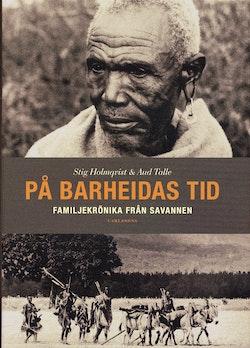 På Barheidas tid : familjekrönika från savannen