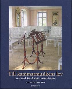 Till kammarmusikens lov : 20 år med Saxå kammarmusikfestival