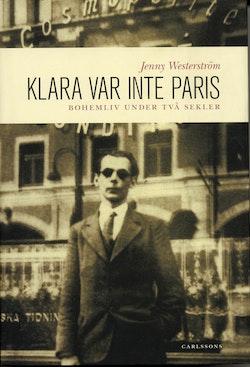 Klara var inte Paris : bohemliv under två sekler