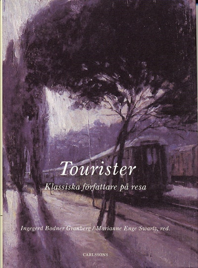 Tourister : klassiska författare på resa