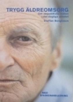 Trygg äldreomsorg : om respektfulla möten i det dagliga arbetet