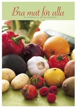 Bra mat för alla : mat vid diabetes och hjärtsjukdom