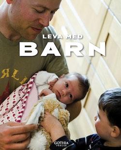 Leva med barn : en bok om små barns hälsa och utveckling
