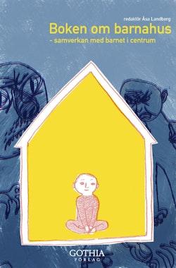 Boken om barnahus : samverkan med barnet i centrum