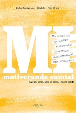 MI - motiverande samtal : praktisk handbok för MI-samtal i socialt arbete