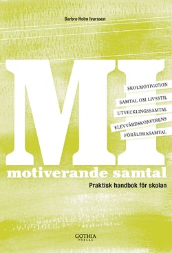 MI - motiverande samtal : praktisk handbok för skolan