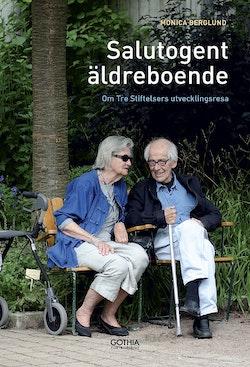 Salutogent äldreboende : om Tre Stiftelsers utvecklingsresa