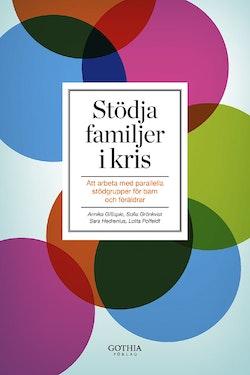 Stödja familjer i kris : att arbeta med parallella stödgrupper för barn och föräldrar