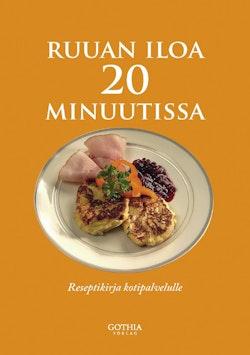 Iloa ruuasta 20 minuutissa : reseptikirja kotipalvelulle (Matglädje på 20 minuter : en receptbok för hemtjänsten. finsk utgåva)