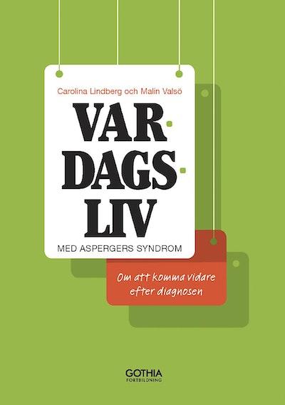 Vardagsliv med Aspergers syndrom :  om att komma vidare efter diagnosen