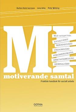 MI Motiverande samtal i socialt arbete : praktisk handbok för socialt arbete