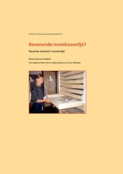 Bevarande inomhusmiljö? : neutrala material i museimiljö