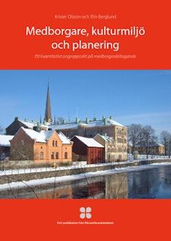 Medborgare, kulturmiljö och planering : ett kvantitativt angreppssätt på medborgardeltagande