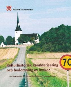 Kulturhistorisk karakterisering och bedömning av kyrkor : en handledning för kulturmiljövården och Svenska kyrkan