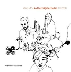 Vision för kulturmiljöarbetet till 2030