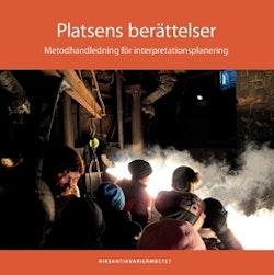 Platsens berättelser : metodhandledning för interpretationsplanering