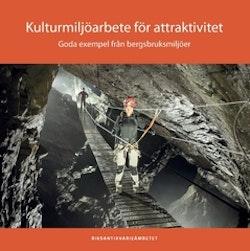 Kulturmiljöarbete för attraktivitet : goda exempel från bergsbruksmiljöer