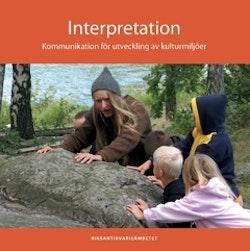 Interpretation : kommunikation för utveckling av kulturmiljöer