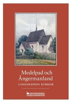 Medelpad och Ångermanland : landskapens kyrkor