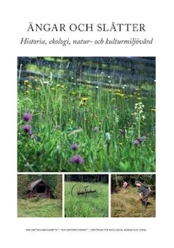 Ängar och slåtter : historia, ekologi, natur- och kulturmiljövård