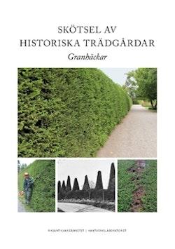 Skötsel av historiska trädgårdar : granhäckar
