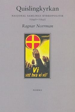Quislingkyrkan : Nasjonal samlings kyrkopolitik 1940-1945