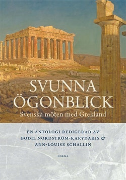 Svunna ögonblick : svenska möten med Grekland
