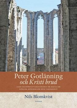 Peter Gotlänning och Kristi brud : 1200-talsförfattaren Petrus De Dacia om kärlek, könsroller och vardagsliv