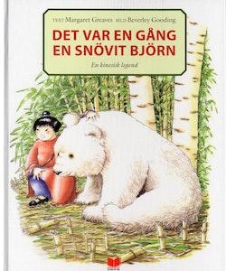 Det var en gång en snövit björn : en kinesisk legend