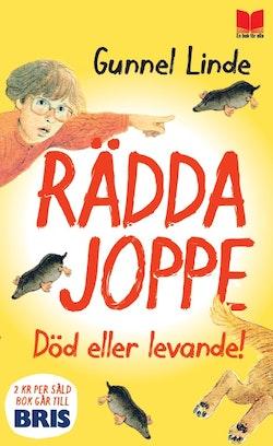 Rädda Joppe : död eller levande!