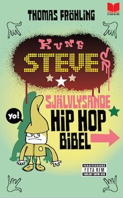 Kung Steves självlysande hip hop bibel