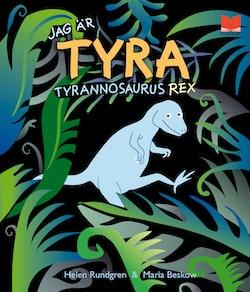 Jag är Tyra Tyrannosaurus Rex