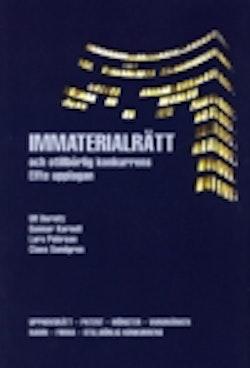 Immaterialrätt och otillbörlig konkurrens : upphovsrätt - patent - mönster - varumärken - namn - firma - otillbörlig konkurrens