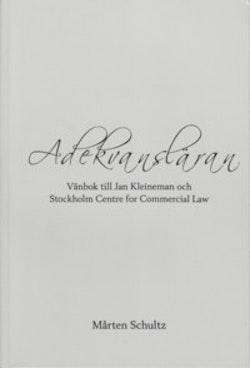 Adekvansläran : vänbok till Jan Kleineman och Stockholm Centre for Commercial Law