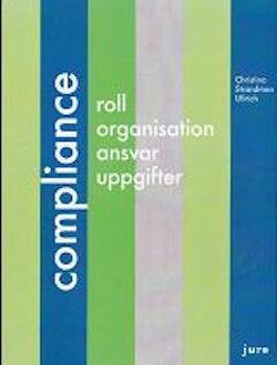 Compliance : roll, organisation, ansvar, uppgifter