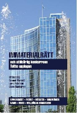 Immaterialrätt och otillbörlig konkurrens – upphovsrätt - patent - mönster - varumärken - namn - firma - otillbörlig konkurrens