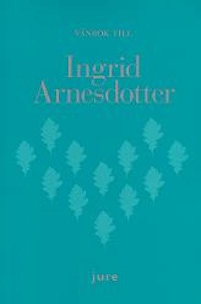 Vänbok till Ingrid Arnesdotter : uppsatser i affärsrättsliga frågor och om utbildning i affärsrätt