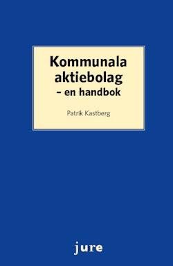 Kommunala aktiebolag : en handbok