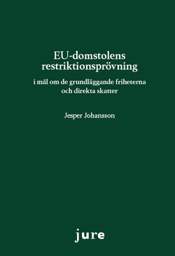 EU-domstolens restriktionsprövning - i mål om de grundläggande friheterna och direkta skatter