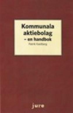 Kommunala aktiebolag - en handbok