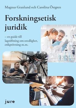 Forskningsetisk juridik – en guide till lagstiftning om oredlighet, etikprövning m.m.