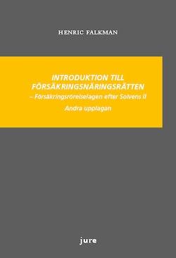 Introduktion till försäkringsnäringsrätten - Försäkringsrörelselagen efter Solvens II