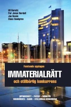 Immaterialrätt och otillbörlig konkurrens – upphovsrätt - patent - mönster - varumärken - namn - otillbörlig konkurrens