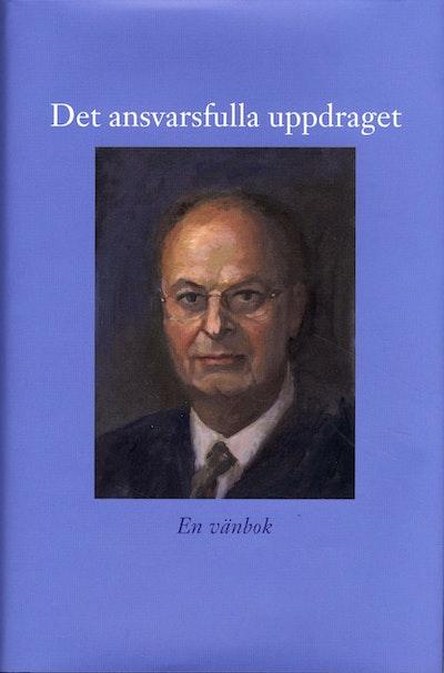 Det ansvarsfulla uppdraget : en vän bok till Mats Svegfors den 23 augusti 2008