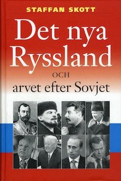 Det nya Ryssland och arvet efter Sovjet 1914-2008