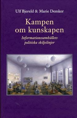 Kampen om kunskapen : informationssamhällets politiska skiljelinjer