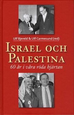 Israel och Palestina - 60 år i våra röda hjärtan