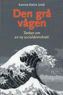 Den grå vågen : tankar om en ny socialdemokrati