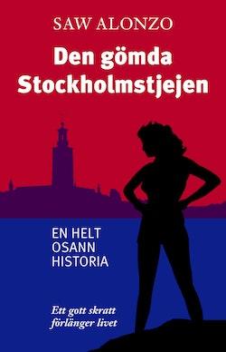 Den gömda Stockholmstjejen : en helt osann historia