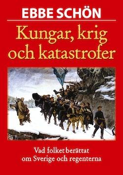Kungar, krig och katastrofer : vår historia i sägen och tro